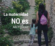 ¿Ser madre es un sacrificio? | De mi casa al mundo