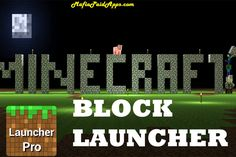 BlockLauncher Pro 1.17.8 Apk for Android   ON JELLY BEAN THIS APPLICATION CANNOT USE ORIGINAL MINECRAFT TEXTURES WITHOUT ROOT ACCESS! A built-in texture pack is provided for those without root. THIS APPLICATION IS INCOMPATIBLE WITH SOME SAMSUNG DEVICES! Devices with Samsung Knox or other security solutions may not be able to utilize the live patching and the ModPE Script Runtime of BlockLauncher. Patching .mod-formatted patches and texture packs still work. A fix is being worked on…