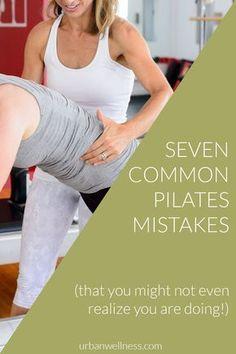 UrbanWellness   7 Common Pilates Mistakes >> http://www.urbanwellness.com/pilates/seven-common-pilates-mistakes/