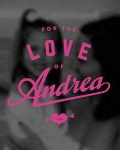 For the Love of Andrea