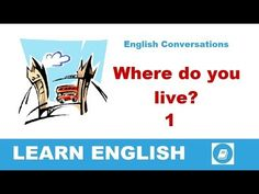 Learn English Conversations - Where do you live? 1 - E-ANGOL Cambridge Starters, Short Conversation, Everyday English, Living English, English Course, New Neighbors, Language School, People Talk, Learn English