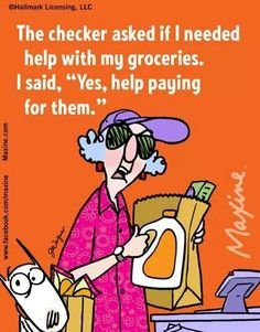 The checker asked if I needed help . - Maxine Humor - Maxine Humor meme - - The checker asked if I needed help . The post The checker asked if I needed help . appeared first on Gag Dad. Really Funny, The Funny, Funny Lady, Senior Humor, Work Quotes, Motivation Quotes, Just For Laughs, Laugh Out Loud, My Idol