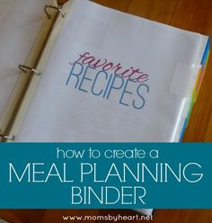 How to Make Your Own Meal Planning Binder – Day 5 Moms by Heart: Savings for Your Home & Family | momsbyheart.net