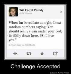 Will farrel funny tweet. this is now on my bucket list