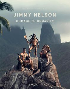 Booktopia has Jimmy Nelson : Homage to Humanity by Jimmy Nelson. Buy a discounted Hardcover of Jimmy Nelson : Homage to Humanity online from Australia's leading online bookstore. Cultural Identity, Cultural Diversity, Jimmy Nelson, Film Material, Reading Material, The Journey, Rite Of Passage, Steve Mccurry, His Travel
