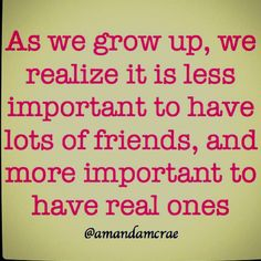 absolutely true.  :) Finding Real Friends is sometimes very hard ..but so worth it in the end ! .. Wa-hoooo !