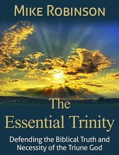 A New Trinity Apologetics Book 'The Essential Trinity' http://goddoesexistuknowit.blogspot.com/2014/07/a-new-trinity-apologetics-book.html #apologetics
