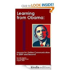Learning from Obama: A Comprehensive Guide to His Groundbreaking 2008 Online Presidential Campaign: Colin Delany: Amazon.com: Kindle Store