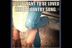 Love me like a country song
