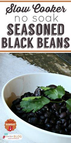 Slow Cooker Seasoned Black Beans No soak | TodaysCreativeBlog.net