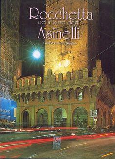 LE NOSTRE  PUBBLICAZIONI: Rocchetta Torre Asinelli, ediz. Costa, 1998, Bologna, di Francisco Giordano - http://www.archilovers.com/francisco-giordano/