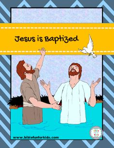 Bible Fun For Kids: 4.5. Jesus is Baptized