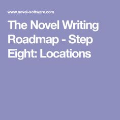 The Novel Writing Roadmap - Step Eight: Locations