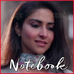Hindi Karaoke- Song Name: Laila Movie/Album: Notebook Singer(s): Dhvani Bhanushali Year Of Release: 2019 Music Director: Vishal Mishra Cast In Movie: Zaheer Iqbal, Pranutan Bahl Best Karaoke Songs, Hindi Video, Hindi Movies, Song Lyrics, Bollywood, Singing, It Cast, Notebook, Names
