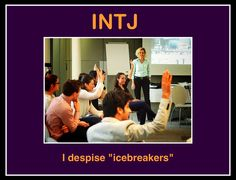 INTJ Oh yes, a million times yes.