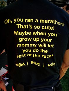 Some day I will run a marathon and then do a full ironman then get this shirt HAHAH