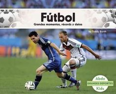 Futbol /Soccer: Grandes Momentos, Records Y Datos /Great Moments, Records, and Facts