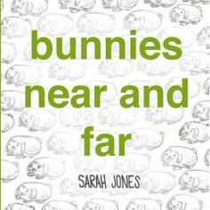 July 28 & 29, 2015. Farmer Bo wants to know where his bunnies are. Some are near, some are far, some walking some in a car, and all are as cute as can be! Little ones will learn counting and opposites in this fun tale of bunnies on the go.