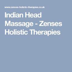 Indian Head Massage - Zenses Holistic Therapies