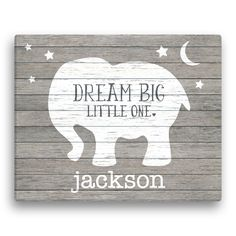 """Gray Elephant 'Dream Big Little One' wall sign: could make with pallets. Sign for baby room. Sign for kid room . Could do """"Dream Big. Little Girl, Little Boy. Baby Girl, Baby Boy, etc"""" Personalized Canvas Baby Boy Rooms, Baby Boy Nurseries, Baby Boys, Neutral Nurseries, Baby Gifts For Boys, Baby Boy Room Decor, Big Baby, Carters Baby, Big Little"""