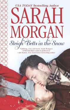 Sleigh Bells in the Snow by Sarah Morgan | O'Neil Brothers, BK#1 | Publisher: Harlequin HQN | Publication Date: October 29, 2013 | www.sarahmorgan.com | Contemporary Romance