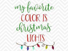 My Favorite Color is Christmas Lights sparkle glitter santa elves santa sack presents SVG file - Cut File - Cricut projects - cricut ideas - cricut explore - silhouette cameo projects - Silhouette by KristinAmandaDesigns