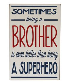 This stylish sign boasting a superhero brother pulls any room together with chic simplicity. It's hand-painted on distressed wood to give it a high-quality vintage look and features a keyhole on the back for easy hanging.