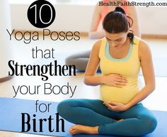 Yoga has been shown to provide many benefits to a woman during her pregnancy. One benefit is many yoga poses actually strengthen your body for birth!