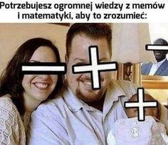 2 minusy równa się plus. Funny Relatable Memes, Wtf Funny, Hilarious, Asdf Movie, Funny Lyrics, Polish Memes, Weekend Humor, Stupid Memes, Marvel