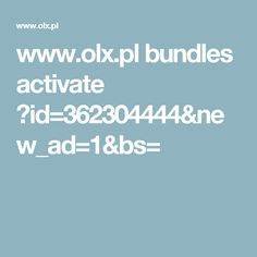 www.olx.pl bundles activate ?id=362304444&new_ad=1&bs=