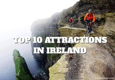 Places to See in Your Lifetime - Google+  Top 10 Attractions in Ireland Places to See in Your Lifetime The third largest island in Europe, although politically divided, Ireland is a truly beautiful country.
