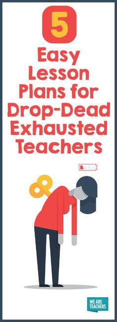 5 Easy Lesson Plans for Drop-Dead Exhausted Teachers - WeAreTeachers