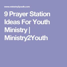 9 Prayer Station Ideas For Youth Ministry   Ministry2Youth