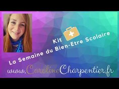 Kit La Semaine du Bien-Etre Scolaire - YouTube Kit, Learning, Tips, Kid