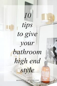 10 Tips to Give Your Bathroom High End Style - http://www.diyprojectidea.net/10-tips-to-give-your-bathroom-high-end-style