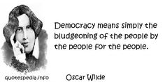 Democracy means simply the bludgeoning of the people by the people for the people