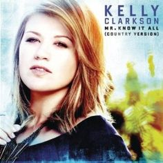 "COUNTRY version of Kelly Clarkson's ""Mr. Know It All""!"
