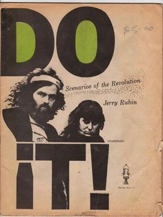 """""""DO IT - SCENARIOS OF THE REVOLUTION  by Jerry Rubin, 1970 Simon & Schuster. Forward by ELDRIDGE CLEAVER! Pics/Comics- QUENTIN  FIORE. Serious MC5-PINK FARIES shit!!! His Yippie Prose  """"Dexydream"""" Manifesto Poem to revolution, to inspire kids to """"LEAVE HOME"""".This & it's """"Brother"""" book """"We Are Everywhere""""about Chicago 7, The  Panthers, Women's Lib, Weather Underground & DRUGS. A window into the 70s counter culture & death of 1960s. I see why TWINK & APHRODITES CHILD got inspired by his writin... Graphic Prints, Graphic Design, English Library, Weather Underground, Horror Show, Magazine Cover Design, Print Layout, Dog Barking, Inspiration For Kids"""