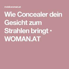 Wie Concealer dein Gesicht zum Strahlen bringt • WOMAN.AT