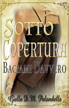Sotto Copertura baciami davvero - CAPITOLO 6 #wattpad #romanzi-rosa