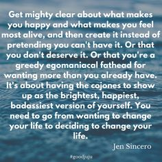 My friend Lynne recently recommended Jen Sincero's book 'You are a Badass.' It's about how to stop doubting your greatness and start living an awesome life. It's refreshing, hilarious, hard to put down, and chock full of good juju-ness. I urge you to do something sweet for yourself and grab a copy TODAY.