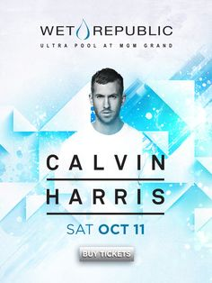 World-renown DJ Calvin Harris is joined by Burns inside Wet Republic Ultra Pool at the MGM Grand Las Vegas on Saturday, October 11.