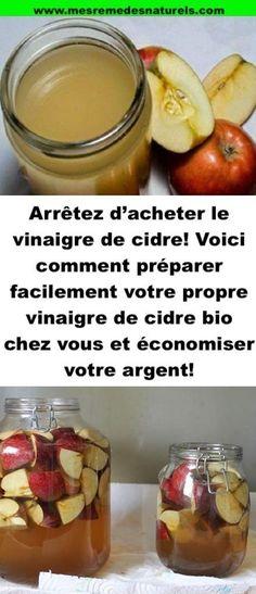 Arrêtez d'acheter le vinaigre de cidre! Voici comment préparer facilement votre propre vinaigre de cidre bio chez vous et économiser votre argent!