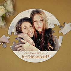 Made at http://www.printerstudio.com/personalized/will-you-be-my-bridesmaid-personalized-round-photo-puzzle.html
