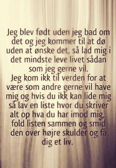 født - Citater, ordsprog og flotte digte. Visdom.dk har danmarks bedste budskaber, Besøg os i dag og få din daglige visdom Poetry Quotes, Words Quotes, Life Quotes, Sayings, The Words, Badass Quotes, Funny Quotes, Allah Quotes, Funny Comments