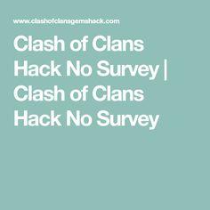 Clash of Clans Hack No Survey Clash Of Clans Hack, Hacks, Tips