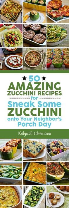 50 Amazing Zucchini Recipes (for Sneak Some Zucchini on to Your Neighbor's Porch Day). If you're starting to get buried in zucchini, these tasty recipes can help you use it! The post also has links to lots more zucchini recipe round-ups from around the web, including a collection of the Top Ten Low-Carb Zucchini Recipes from my blog! [found on KalynsKitchen.com]