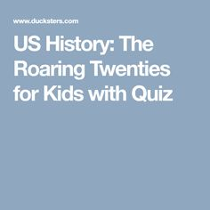 US History: The Roaring Twenties for Kids with Quiz