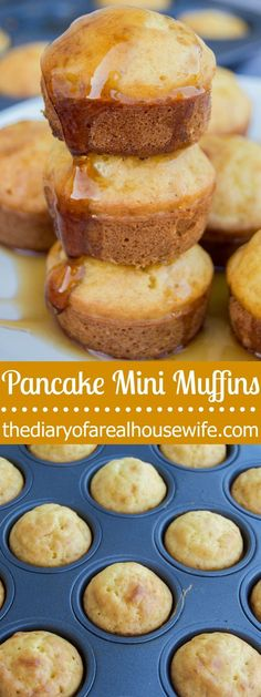 Pancake Mini Muffins. So yumm!! The best recipe ever!