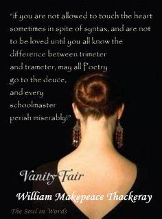 William Makepeace Thackeray, Vanity Fair #quote #poetry #rhyme #vanityfair